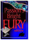 Passions Bright Fury
