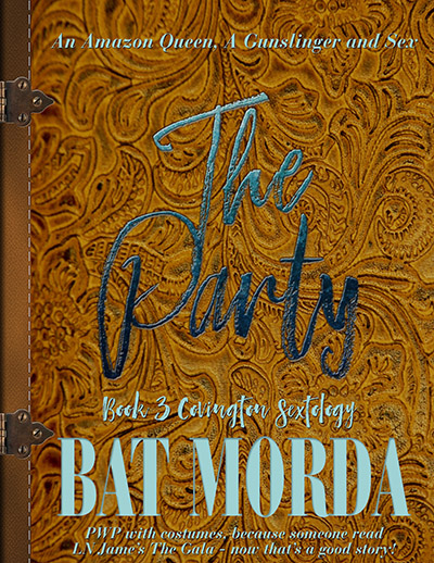 The Party by Bat Morda. An Amazon Queen, a gunslinger and sex. PWP with costumes, because someone read LN James's The Gala - now that's a good story!