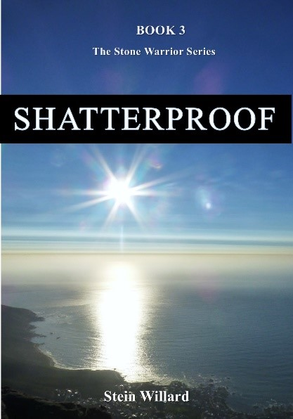 Book Cover of Stone warrior series: Book 3 SHATTERPROOF by Stein Willard